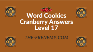 Word Cookies Cranberry Answers Level 17