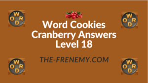 Word Cookies Cranberry Answers Level 18