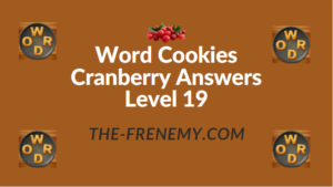 Word Cookies Cranberry Answers Level 19