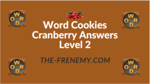 Word Cookies Cranberry Answers Level 2