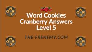 Word Cookies Cranberry Answers Level 5