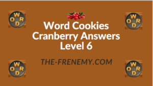 Word Cookies Cranberry Answers Level 6