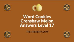 Word Cookies Crenshaw Melon Answers Level 17
