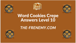 Word Cookies Crepe Level 10 Answers
