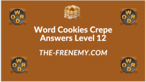 Word Cookies Crepe Level 12 Answers