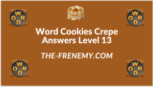 Word Cookies Crepe Level 13 Answers
