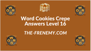 Word Cookies Crepe Level 16 Answers