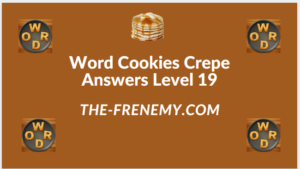 Word Cookies Crepe Level 19 Answers