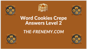 Word Cookies Crepe Level 2 Answers
