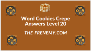 Word Cookies Crepe Level 20 Answers