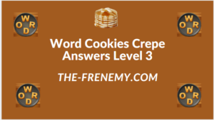 Word Cookies Crepe Level 3 Answers