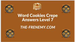 Word Cookies Crepe Level 7 Answers