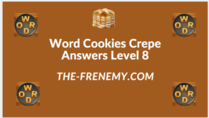 Word Cookies Crepe Level 8 Answers