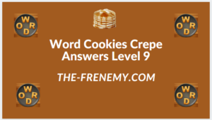 Word Cookies Crepe Level 9 Answers