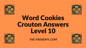 Word Cookies Crouton Level 10 Answers