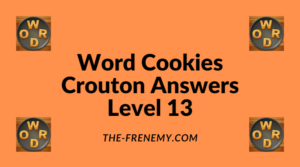 Word Cookies Crouton Level 13 Answers