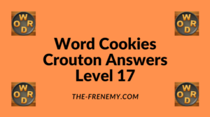 Word Cookies Crouton Level 17 Answers