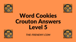 Word Cookies Crouton Level 5 Answers