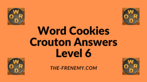 Word Cookies Crouton Level 6 Answers