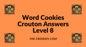 Word Cookies Crouton Level 8 Answers
