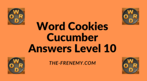 Word Cookies Cucumber Level 10 Answers
