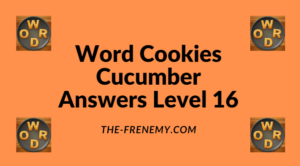 Word Cookies Cucumber Level 16 Answers