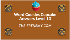 Word Cookies Cupcake Level 13 Answers