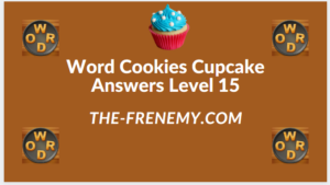 Word Cookies Cupcake Level 15 Answers