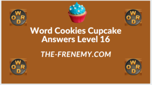 Word Cookies Cupcake Level 16 Answers
