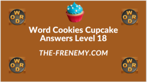 Word Cookies Cupcake Level 18 Answers
