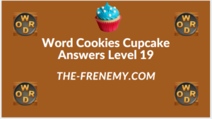 Word Cookies Cupcake Level 19 Answers