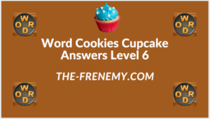 Word Cookies Cupcake Level 6 Answers