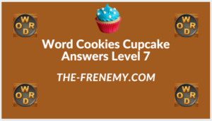 Word Cookies Cupcake Level 7 Answers