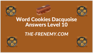Word Cookies Dacquoise Level 10 Answers