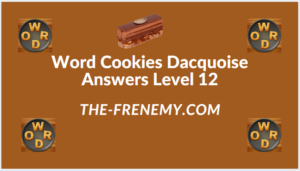 Word Cookies Dacquoise Level 12 Answers