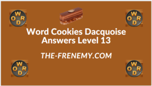 Word Cookies Dacquoise Level 13 Answers