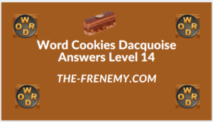 Word Cookies Dacquoise Level 14 Answers