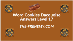 Word Cookies Dacquoise Level 17 Answers
