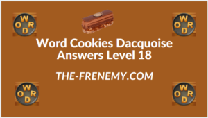 Word Cookies Dacquoise Level 18 Answers