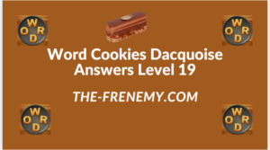 Word Cookies Dacquoise Level 19 Answers