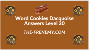 Word Cookies Dacquoise Level 20 Answers
