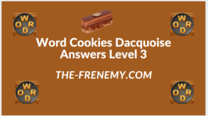 Word Cookies Dacquoise Level 3 Answers