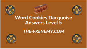Word Cookies Dacquoise Level 5 Answers