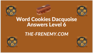 Word Cookies Dacquoise Level 6 Answers