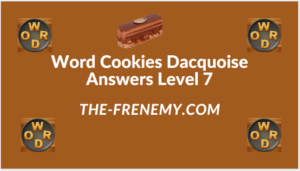 Word Cookies Dacquoise Level 7 Answers