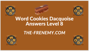 Word Cookies Dacquoise Level 8 Answers