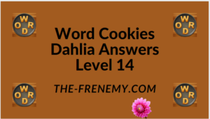 Word Cookies Dahlia Level 14 Answers