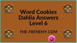 Word Cookies Dahlia Level 6 Answers