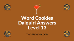 Word Cookies Daiquiri Answers Level 13