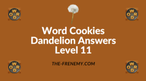 Word Cookies Dandelion Level 11 Answers
